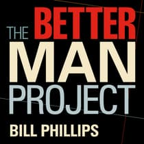 The Better Man Project by Bill Phillips audiobook