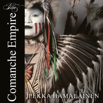 The Comanche Empire by Pekka Hämäläinen audiobook
