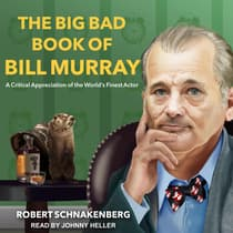 The Big Bad Book of Bill Murray by Robert Schnakenberg audiobook
