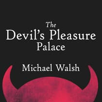 The Devil's Pleasure Palace by Michael Walsh audiobook