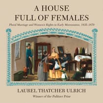 A House Full of Females by Laurel Thatcher Ulrich audiobook