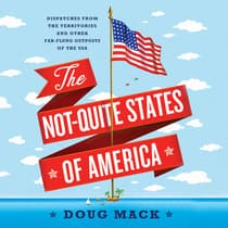 The Not-Quite States of America by Doug Mack audiobook