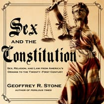 Sex and the Constitution by Geoffrey R. Stone audiobook