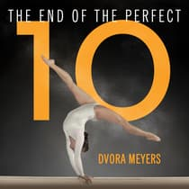 The End of the Perfect 10 by Dvora Meyers audiobook