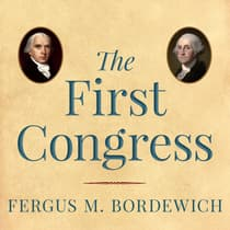 The First Congress by Fergus M. Bordewich audiobook