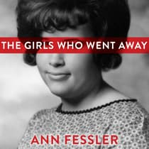The Girls Who Went Away by Ann Fessler audiobook