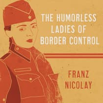 The Humorless Ladies of Border Control by Franz Nicolay audiobook