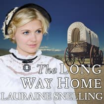 The Long Way Home by Lauraine Snelling audiobook