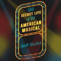 The Secret Life of the American Musical by Jack Viertel audiobook