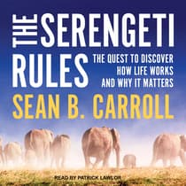 The Serengeti Rules by Sean B. Carroll audiobook