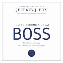 How to Become a Great Boss by Jeffrey J. Fox audiobook