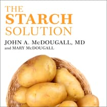 The Starch Solution by John McDougall audiobook