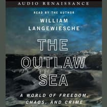 The Outlaw Sea by William Langewiesche audiobook