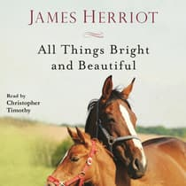 All Things Bright and Beautiful by James Herriot audiobook
