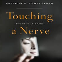 Touching a Nerve by Patricia S. Churchland audiobook