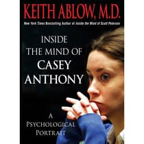Inside the Mind of Casey Anthony by Keith Russell Ablow audiobook