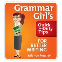 The Grammar Girl's Quick and Dirty Tips to Clean Up Your Writing by Mignon Fogarty audiobook