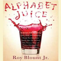 Alphabet Juice by Roy Blount audiobook
