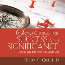 Seven Choices for Success and Significance by Nido R. Qubein audiobook