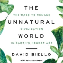 The Unnatural World by David Biello audiobook