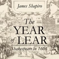 The Year of Lear by James Shapiro audiobook