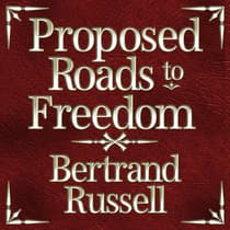 Proposed Roads to Freedom by Bertrand Russell audiobook
