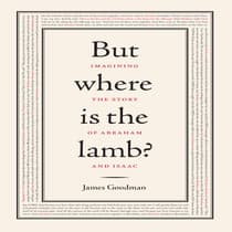 But Where is the Lamb? by James Goodman audiobook