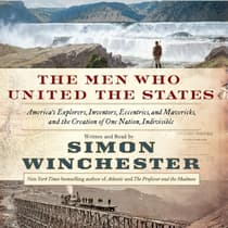 The Men Who United the States by Simon Winchester audiobook