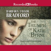The Triumph of Katie Byrne by Barbara Taylor Bradford audiobook