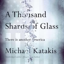 A Thousand Shards of Glass by Michael Katakis audiobook