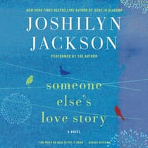 Someone Else's Love Story by Joshilyn Jackson audiobook