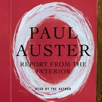 Report from the Interior by Paul Auster audiobook