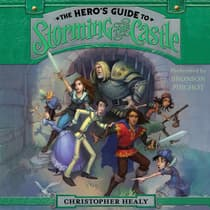 The Hero's Guide to Storming the Castle by Christopher Healy audiobook