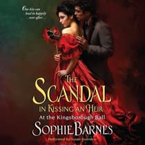 The Scandal in Kissing an Heir by Sophie Barnes audiobook