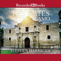 The Gates of the Alamo by Stephen Harrigan audiobook