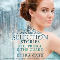 The Selection Stories: The Prince & The Guard by Kiera Cass audiobook