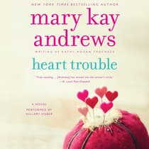 Heart Trouble by Mary Kay Andrews audiobook