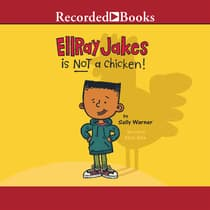 EllRay Jakes is NOT a Chicken! by Sally Warner audiobook