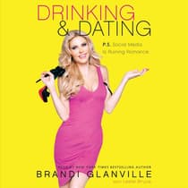 Drinking and Dating by Brandi Glanville audiobook