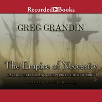 The Empire of Necessity by Greg Grandin audiobook