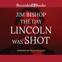 The Day Lincoln Was Shot by Jim Bishop audiobook