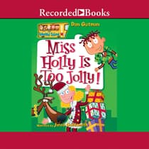 Miss Holly is Too Jolly! by Dan Gutman audiobook