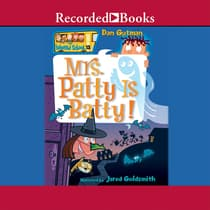 Mrs. Patty is Batty! by Dan Gutman audiobook