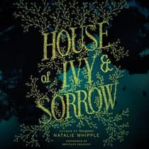 House of Ivy & Sorrow by Natalie Whipple audiobook