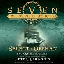 Seven Wonders Journals: The Select and The Orphan by Peter Lerangis audiobook