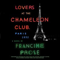 Lovers at the Chameleon Club, Paris 1932 by Francine Prose audiobook