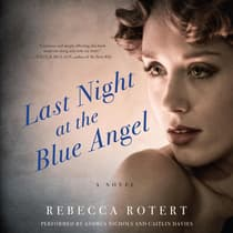 Last Night at the Blue Angel by Rebecca Rotert audiobook