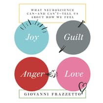 Joy, Guilt, Anger, Love by Giovanni Frazzetto audiobook