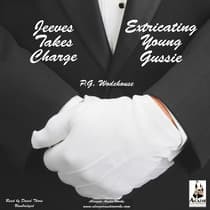 Jeeves Takes Charge & Extricating Young Gussie by P. G. Wodehouse audiobook