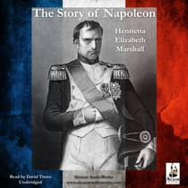 The Story of Napoleon by Henrietta Elizabeth Marshall audiobook